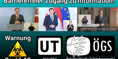 Barrierefreier Zugang zu Information mit Untertitel und mit Dolmetschung in die Österreichischer Gebärdensprache - Achtung Covid-19
